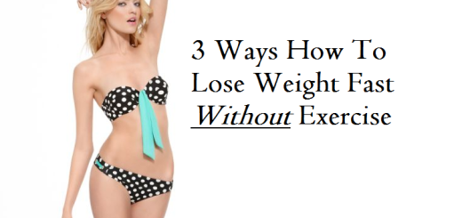 3 Ways How To Lose Weight Fast Without Exercise