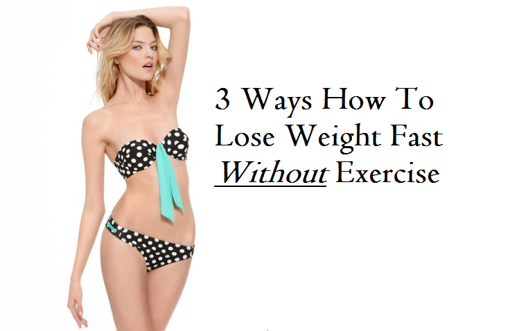 How to decrease weight without exercise