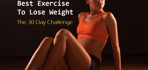 Best Exercise To Lose Weight – The 30 Day Challenge