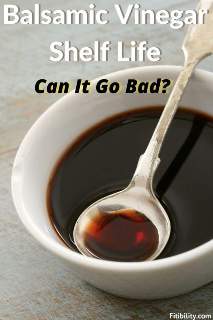 balsamic vinegar goes bad