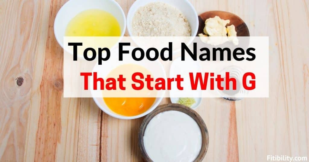 food that starts with g