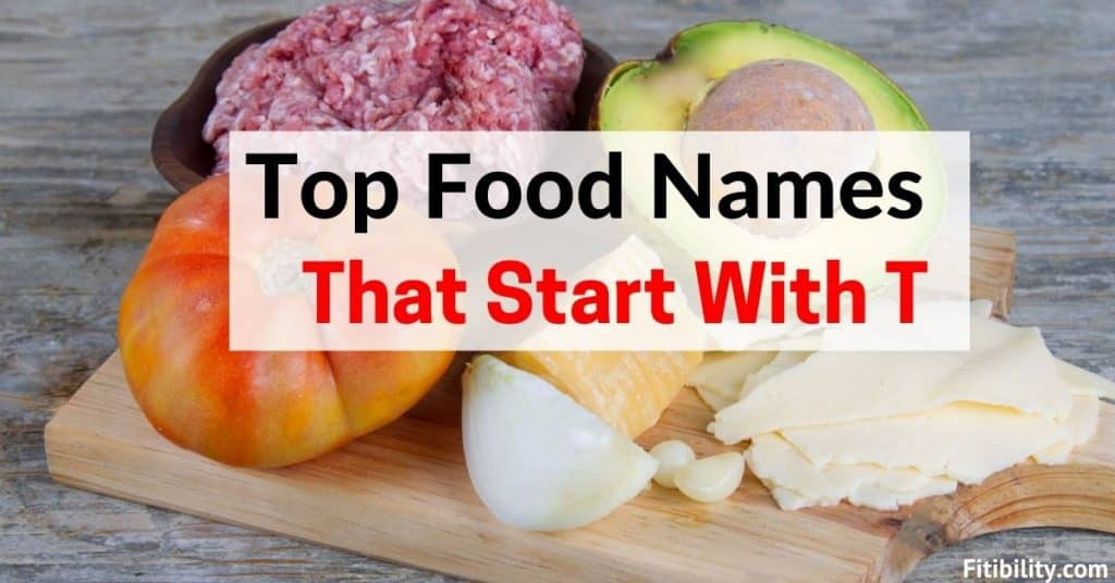 foods start with t