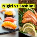Sashimi vs Nigiri – What Are The Differences?